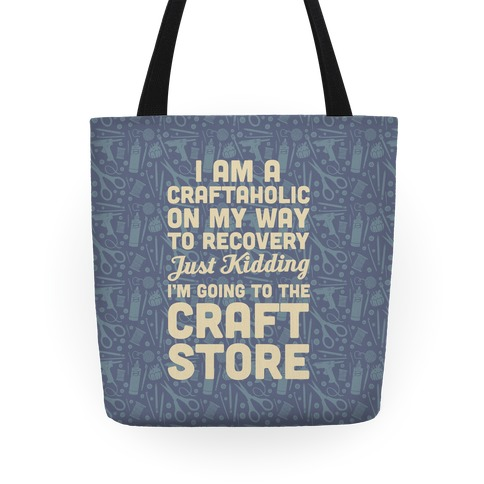 I Am A Craftaholic Tote