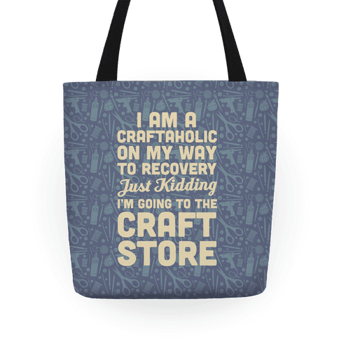 I Am A Craftaholic