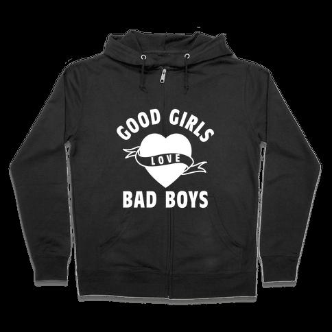 Good Girls Love Bad Boys Zip Hoodie