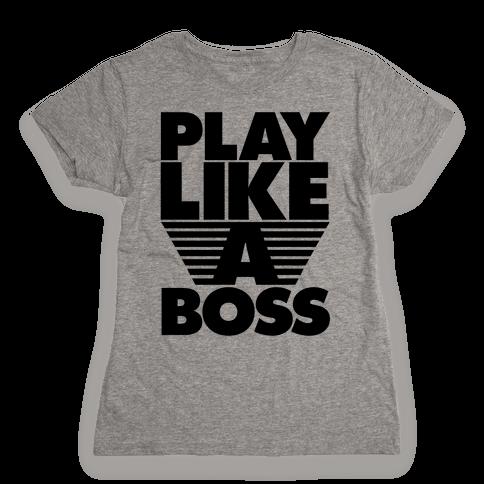 Play Like A Boss Womens T-Shirt