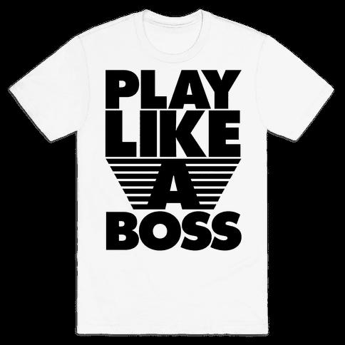Play Like A Boss Mens T-Shirt