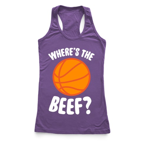 Where's The Beef? Racerback Tank Top