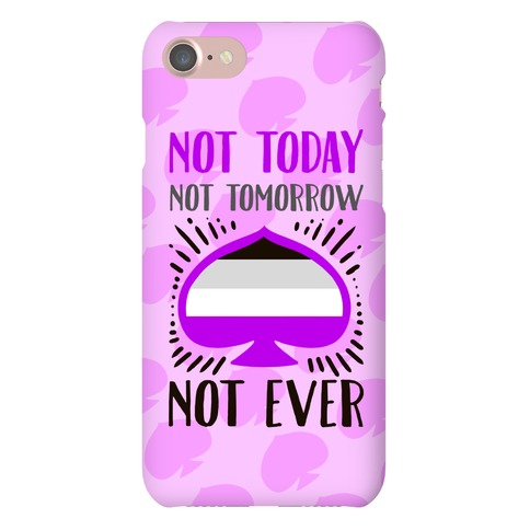 Not Today Not Tomorrow Not Ever (Asexual Pride) Phone Case