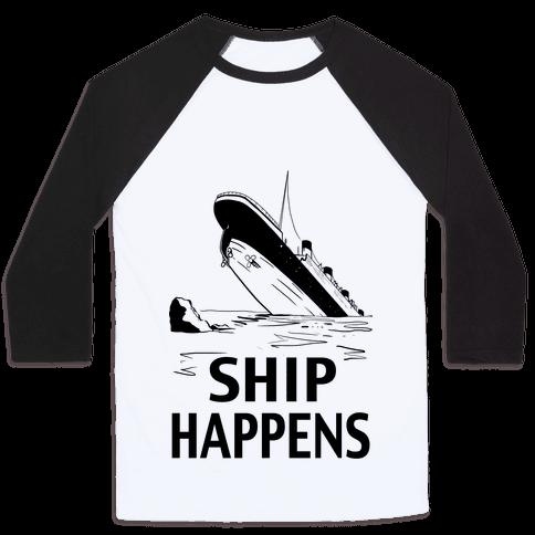 Ship Happens Baseball Tee