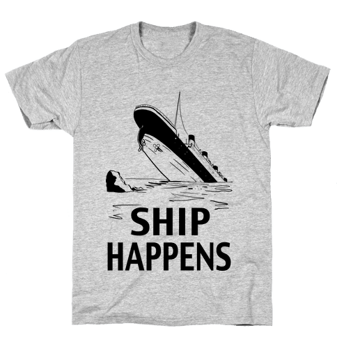 Ship Happens Mens T-Shirt