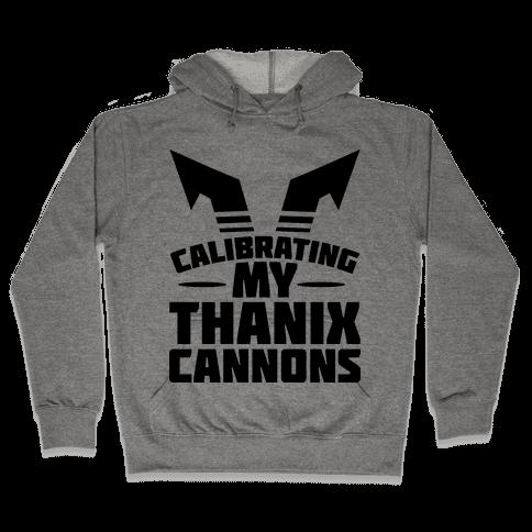 Calibrating My Thanix Canons Hooded Sweatshirt
