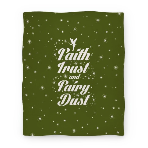 Faith, Trust, And Fairy Dust Blanket