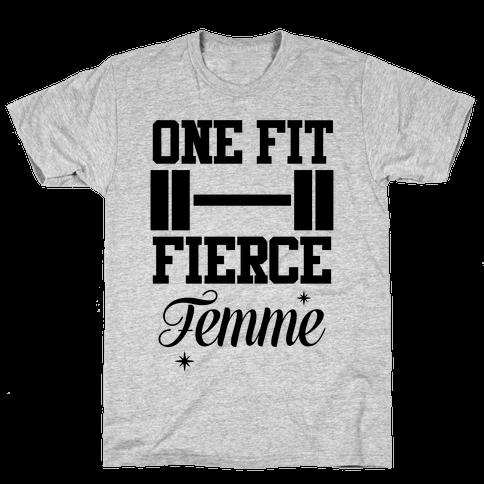 One Fit Fierce Femme Mens T-Shirt