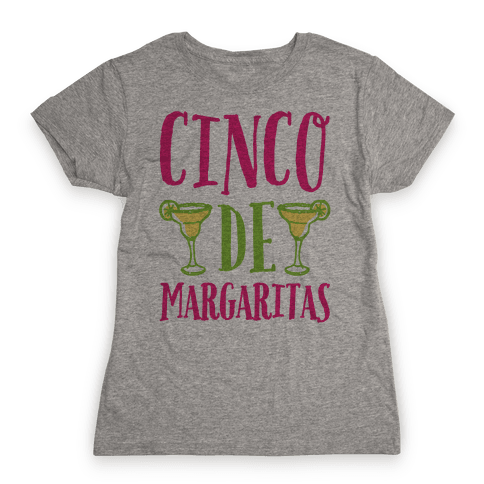 Cinco De Margaritas Womens T-Shirt