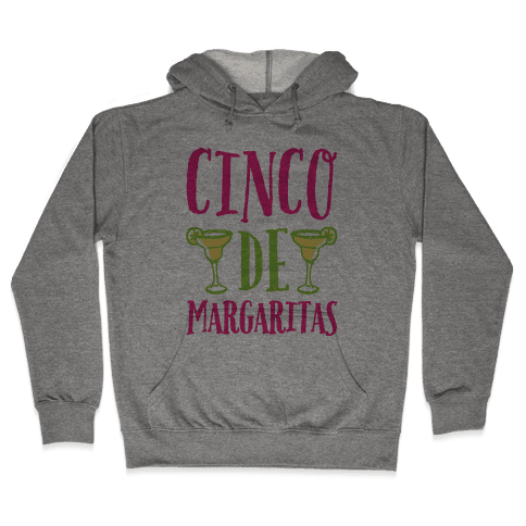 Cinco De Margaritas Hooded Sweatshirt
