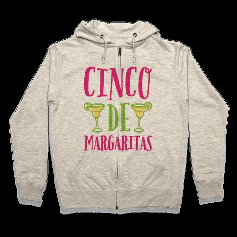 Cinco De Margaritas Zip Hoodie