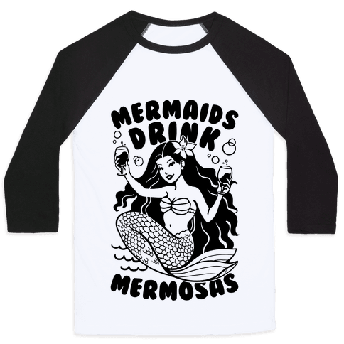 Mermaids Drink Mermosas Baseball Tee