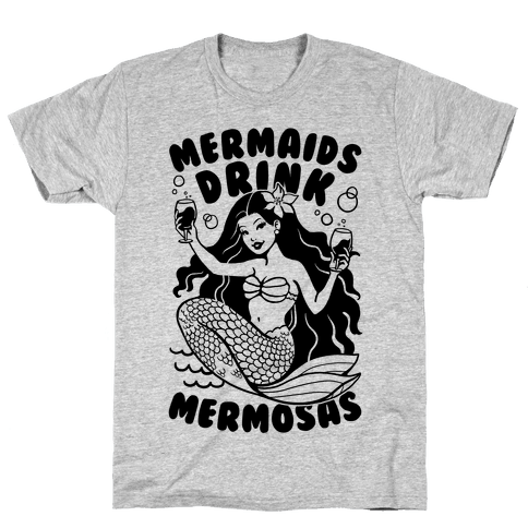Mermaids Drink Mermosas Mens T-Shirt