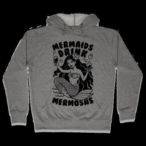 Mermaids Drink Mermosas Hooded Sweatshirt