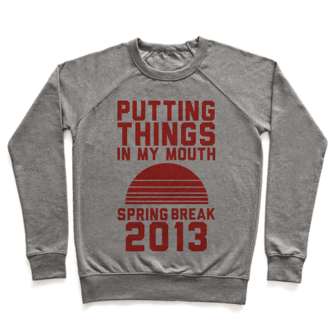 Putting Things In My Mouth Pullover