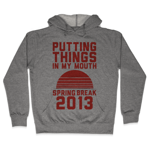 Putting Things In My Mouth Hooded Sweatshirt