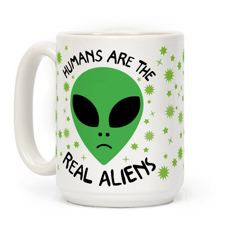 Humans Are The Real Aliens