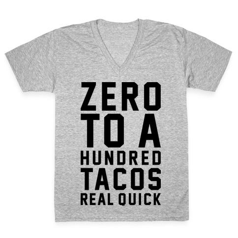 Zero To A Hundred Tacos Real Quick V-Neck Tee Shirt