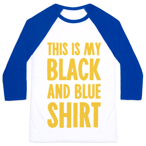 This Is My Black and Blue Shirt Baseball Tee