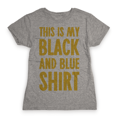 This Is My Black and Blue Shirt Womens T-Shirt