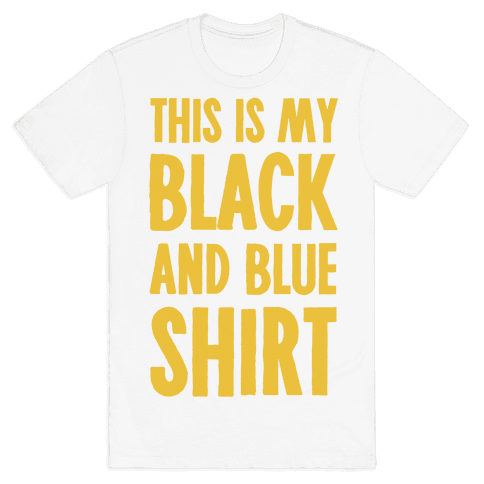 This Is My Black and Blue Shirt Mens T-Shirt