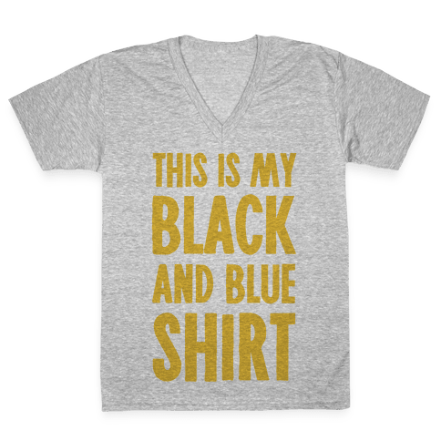 This Is My Black and Blue Shirt V-Neck Tee Shirt