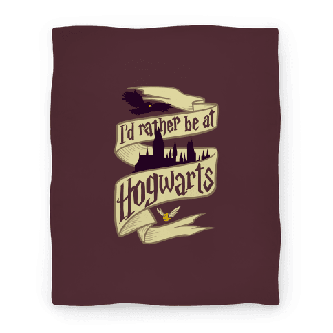 I'd Rather Be at Hogwarts Blanket