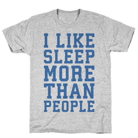 I Like Sleep More Than People Mens T-Shirt