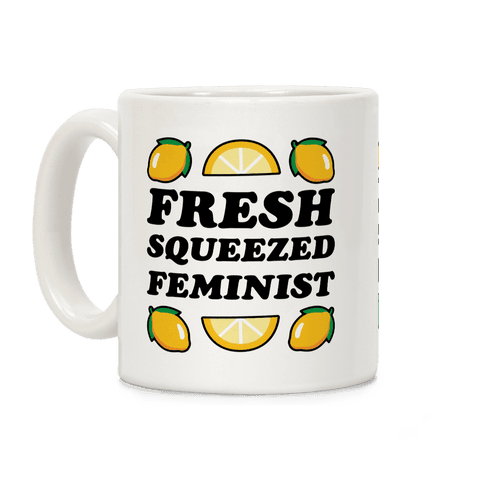 Fresh Squeezed Feminist Coffee Mug