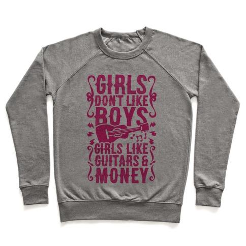 Girls Don't Like Boys Girls Like Guitars and Money Pullover
