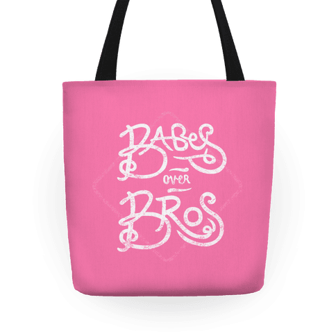 Babes over Bros Tote