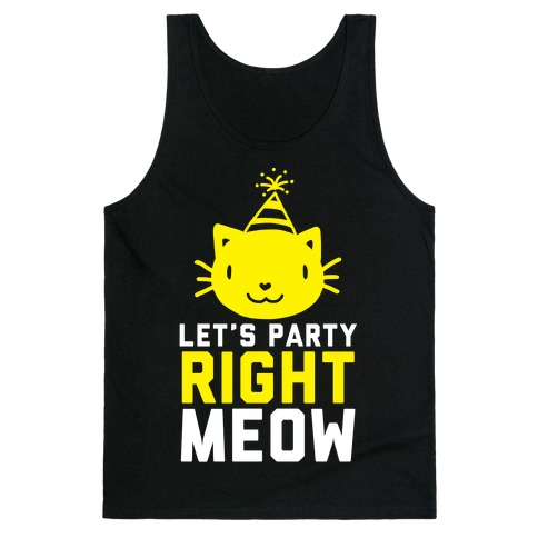 Let's Party Right Meow (White Ink) Tank Top