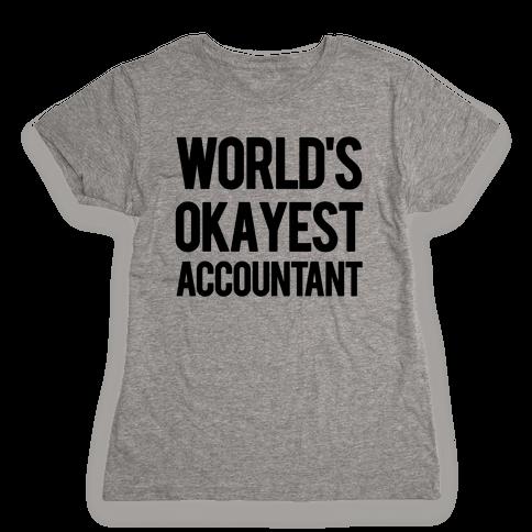 World's Okayest Accountant Womens T-Shirt