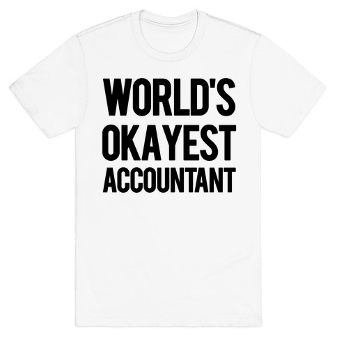 World's Okayest Accountant T-Shirt