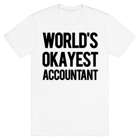 World's Okayest Accountant Mens T-Shirt