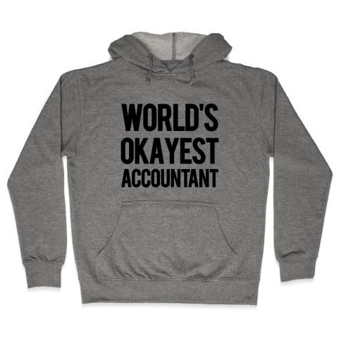 World's Okayest Accountant Hooded Sweatshirt