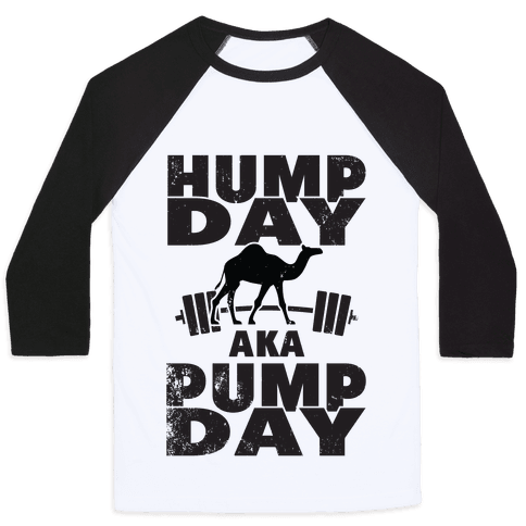 Hump Day AKA Pump Day Baseball Tee