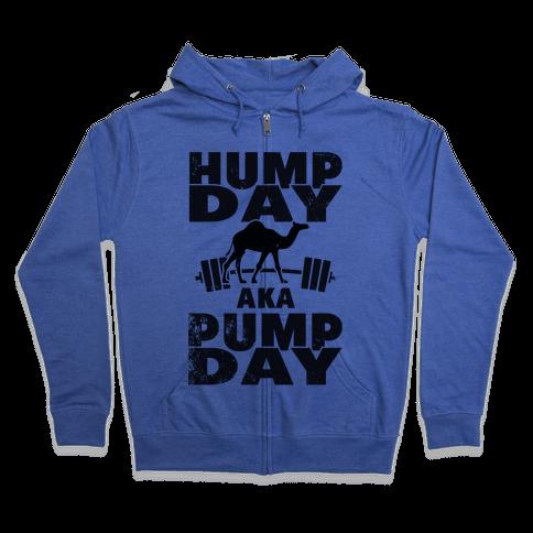 Hump Day AKA Pump Day Zip Hoodie