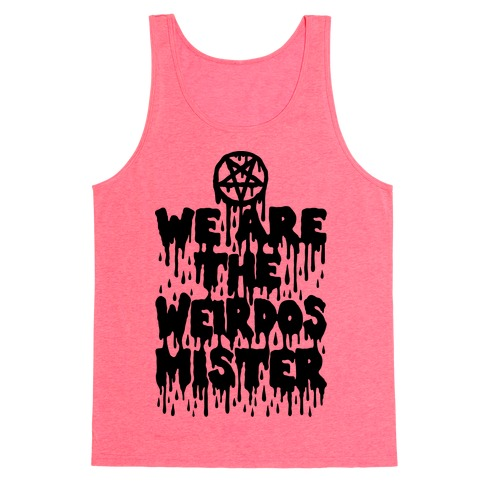 We Are The Weirdos Mister Tank Top