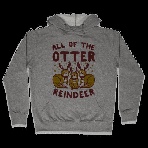 All of The Otter Reindeer Hooded Sweatshirt