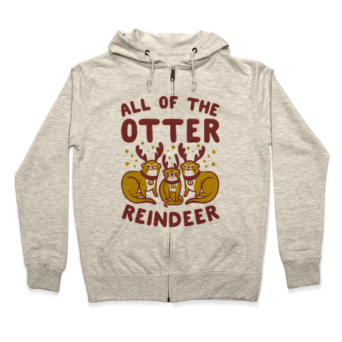 All of The Otter Reindeer Zip Hoodie