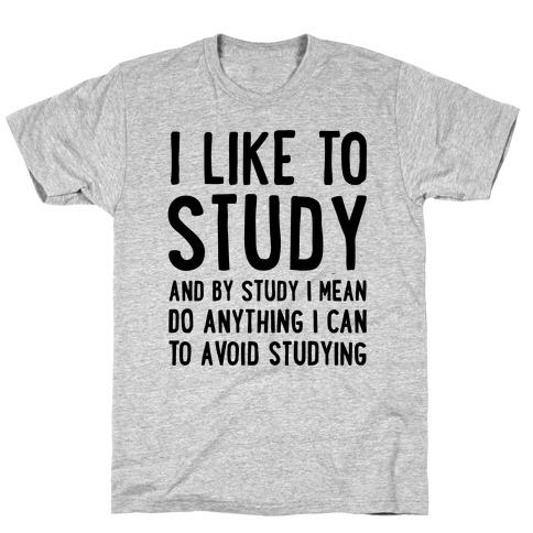 I Like To Study T-Shirt