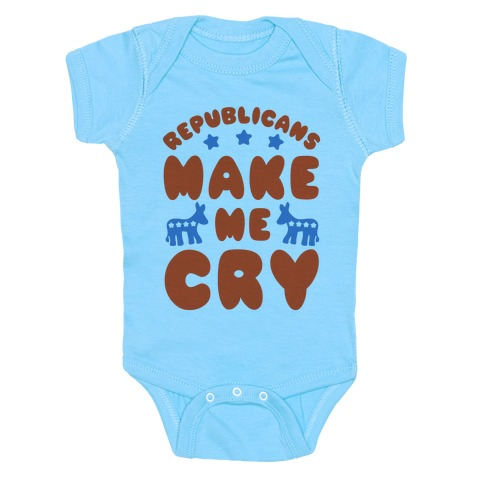 Republicans Make Me Cry Baby Onesy