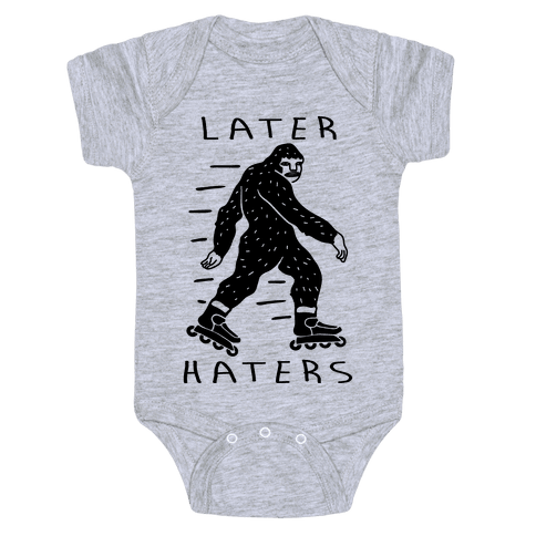 Later Haters Bigfoot Baby Onesy