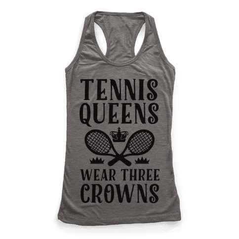 Tennis Queens Wear Three Crowns Racerback Tank Top
