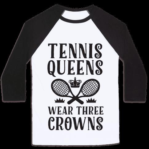 Tennis Queens Wear Three Crowns Baseball Tee