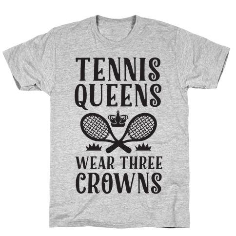 Tennis Queens Wear Three Crowns T-Shirt