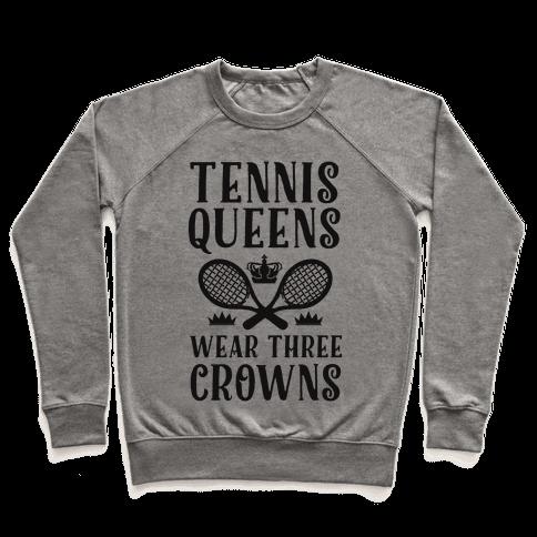 Tennis Queens Wear Three Crowns Pullover
