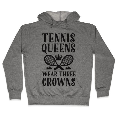 Tennis Queens Wear Three Crowns Hooded Sweatshirt
