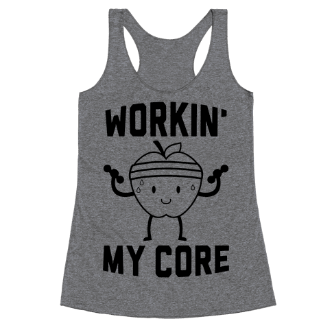 Workin' My Core Racerback Tank Top